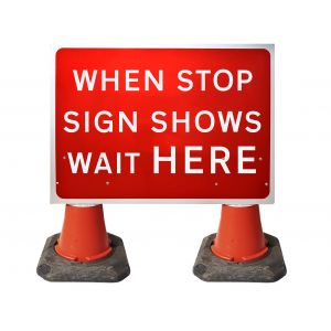1050x750mm Cone Sign - When Stop Sign Shows Wait Here - 7011