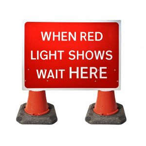 1050 x 750mm Cone Sign - When Red Light Shows Wait Here