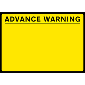 Advance Warning - Black/Yellow - 1050x750mm