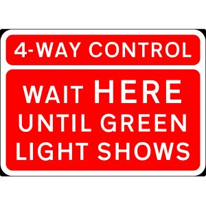 1050x750mm 4 Way Control Wait Here Until Green Light Shows - 7011.1