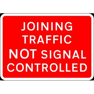 1050x750mm Joining Traffic Not Signal Controlled - 7022