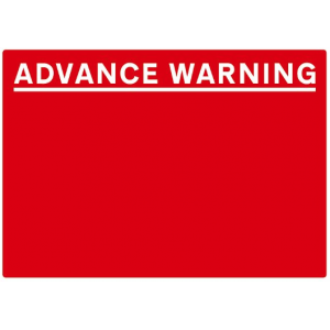 Advance Warning - Red/White - 1050x750mm
