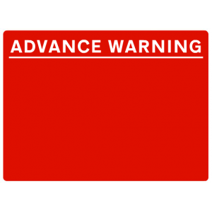 Advance Warning - Red/White - 600x450mm