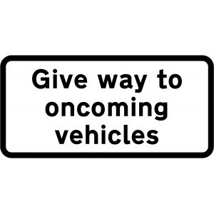 Supplementary Plate - Give way to oncoming vehicles