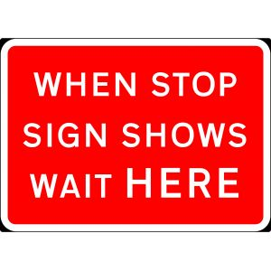 1050x750mm When Stop Sign Shows Wait Here - 7011