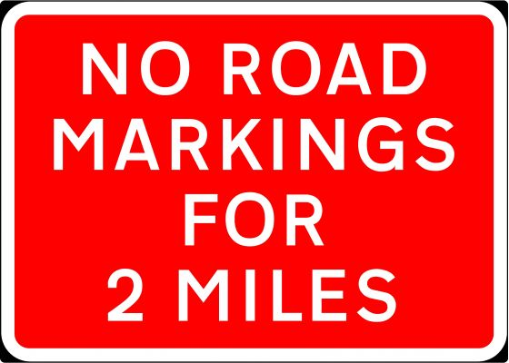 1050x750mm No Road Markings For 2 Miles - 7012