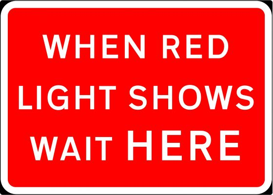 1050x750mm When Red Light Shows Wait Here - 7011