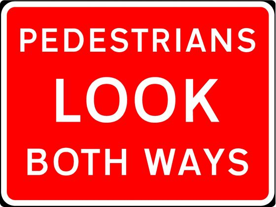 600x450mm Pedestrians Look Both Ways - 7017
