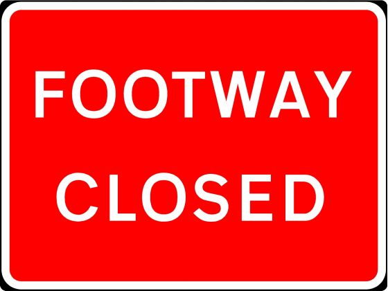 600x450mm Footway Closed - 7018